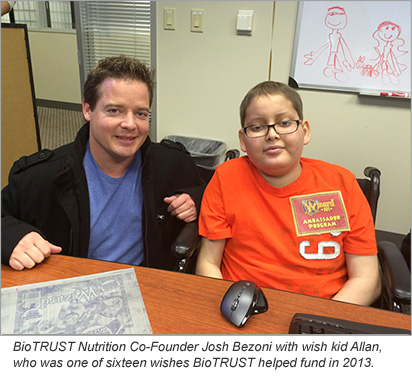 BioTRUST Nutrition Co-Founder Josh Bezoni with wish kid Allan, who was one of sixteen wishes BioTRUST helped fund in 2013.